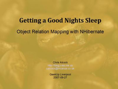 Getting a good nights sleep - ORM with NHibernate